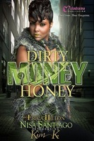 Dirty Money Honey by Nisa Santiago, Erica Hilton, and Kim K. (Review)